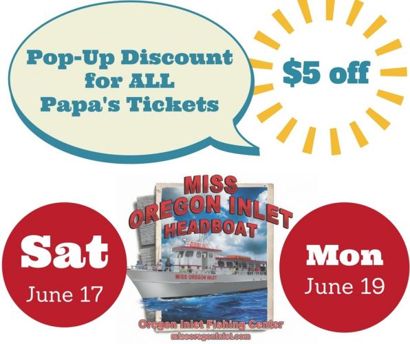 Miss Oregon Inlet Head Boat Fishing, POP-UP DISCOUNT FOR PAPA'S!!