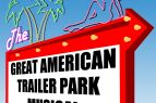 Theatre of Dare, The Great American Trailer Park Musical