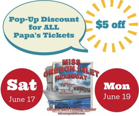 Miss Oregon Inlet Headboat, POP-UP DISCOUNT FOR PAPA'S!!