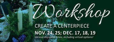 Elizabethan Gardens, Create a Centerpiece Workshop