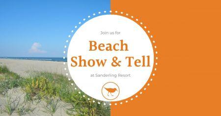 Sanderling Resort, Beach Show & Tell Exploration