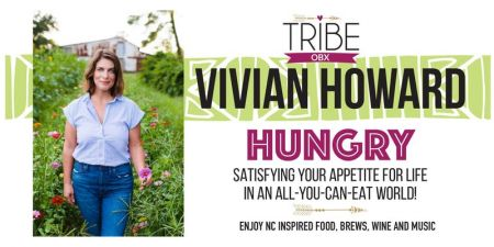 Tribe OBX, Hungry: An Evening with Vivian Howard