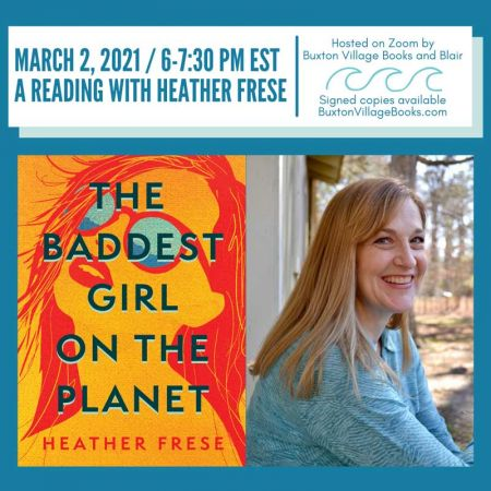 Buxton Village Books, *VIRTUAL* The Baddest Girl on the Planet: A Reading by Heather Frese