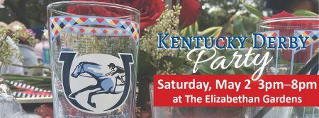 Elizabethan Gardens, Kentucky Derby Party