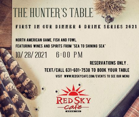 Red Sky Cafe, Dinner & Drink Series: The Hunter's Table