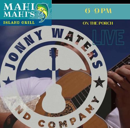 Mahi Mahi's Island Grill, Jonny Waters & Company