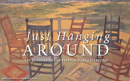 Roanoke Island Festival Park, Just Hanging Around Art Exhibit