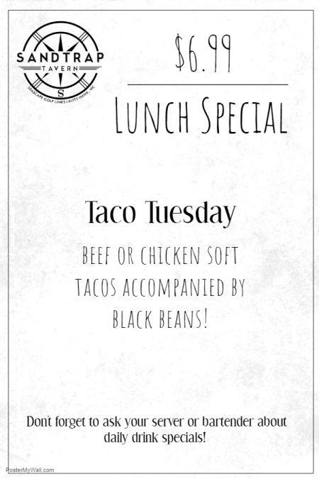 Sandtrap Tavern, 6.99 Lunch Special - Taco Tuesday