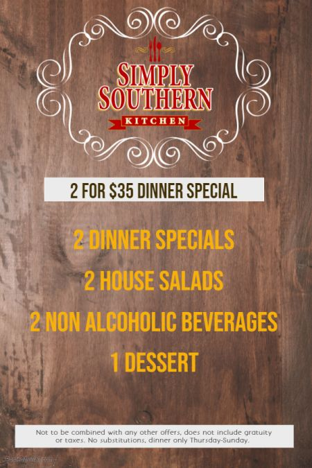 Simply Southern Kitchen, 2 for $35 Dinner Special